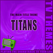 Titans - The Main Title Theme de TV Themes