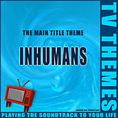 Inhumans - The Main Title Theme de TV Themes