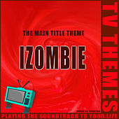 I-Zombie - The Main Title Theme de TV Themes