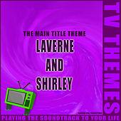 Laverne and Shirley - The Main Title Theme de TV Themes