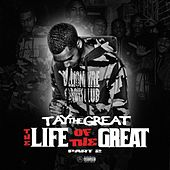 The Life of the Great (Part 2) von Tay The Great
