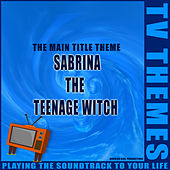 Sabrina the Teenage Witch - The Main Title Theme de TV Themes