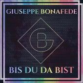 Bis du da bist von Giuseppe Bonafede