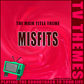 Misfits - The Main Title Theme de TV Themes