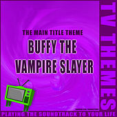 Buffy The Vampire Slayer - The Main Title Theme de TV Themes