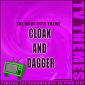Cloak and Dagger - The Main Title Theme de TV Themes