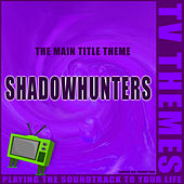 Shadowhunters - The Main Title Theme de TV Themes