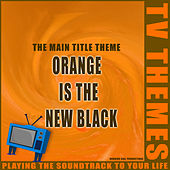 Orange is the New Black - The Main Title Theme de TV Themes