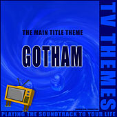 Gotham - The Main Title Theme de TV Themes