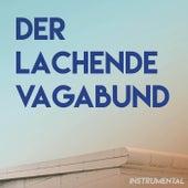 Der lachende Vagabund (Instrumental) von Schlagerpalast Ensemble
