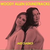 Woody Allen Soundtracks: Jazz Classics by Various Artists