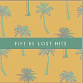 Fifties Lost Hits by Various Artists