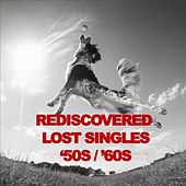 Rediscovered Lost Singles '50s/'60s de Various Artists