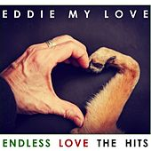 Eddie My Love: Endless Love: The Hits de Various Artists