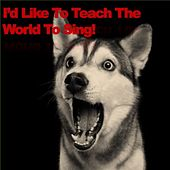 I'd Like To Teach The World To Sing! by Various Artists