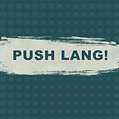 Push Lang! by Various Artists