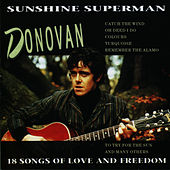 Sunshine Superman - 18 Songs of Love and Freedom by Donovan