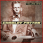 Charley Patton Volume One by Charley Patton