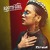 Roots Girl by Eli Mac