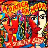 A Danca da Moda: The Sound Of Bahia von Various Artists