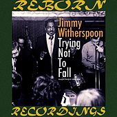 Trying Not To Fall (HD Remastered) von Jimmy Witherspoon