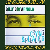 Crying and Pleading (HD Remastered) by Billy Boy Arnold