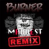 MADDEST of the MADDEST (Remix) de Burner