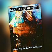 Achilles Symphony (A Love Song for the Weird and Insane) by Harvey