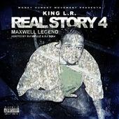 Real Story, Vol. 4 (Maxwell Legend) von King LR
