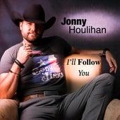 I'll Follow You de Jonny Houlihan