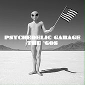 Psychedelic Garage The 60s by Various Artists