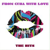 From Cuba With Love: The Hits de Various Artists