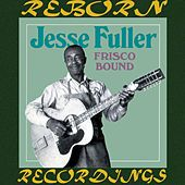 Frisco Bound (HD Remastered) by Jesse Fuller