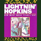 How Many More Years I Got (HD Remastered) de Lightnin' Hopkins