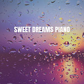 Sweet Dreams Piano von Various Artists