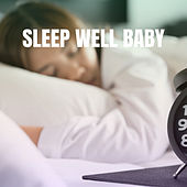 Sleep Well Baby by Various Artists