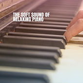 The Soft Sound of Relaxing Piano by Various Artists