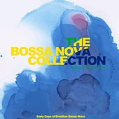 The Bossa Nova Collection (Early Days of Brazilian Bossa Nova) von Various Artists