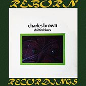 Driftin' Blues (HD Remastered) von Charles Brown