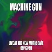 Machine Gun Live at the New Music Café 9/13/91 by Machine Gun