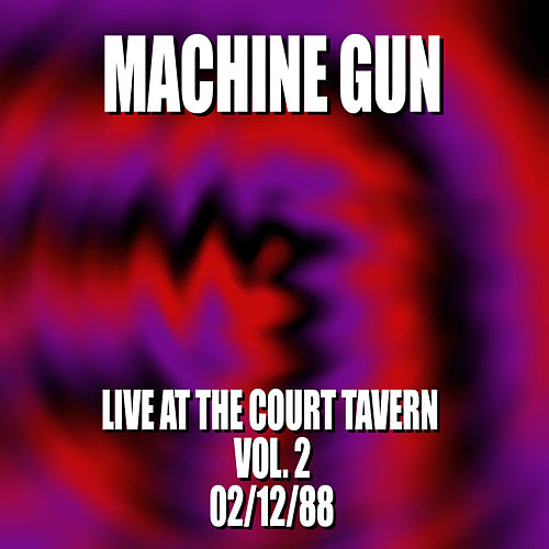 Machine Gun Live at the Court Tavern #2 2/12/88 by Machine Gun