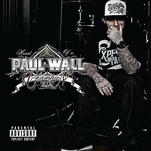 Heart Of A Champion by Paul Wall