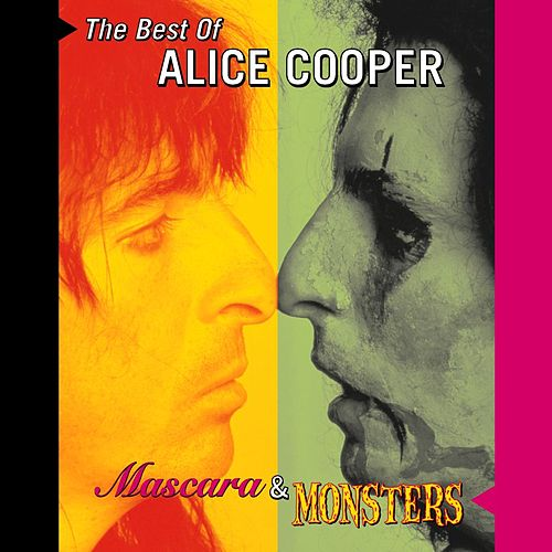Mascara & Monsters: The Best Of Alice Cooper by Alice Cooper