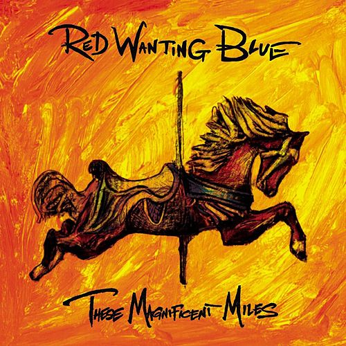 These Magnificent Miles by Red Wanting Blue