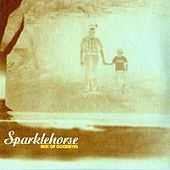 Sick Of Goodbyes by Sparklehorse