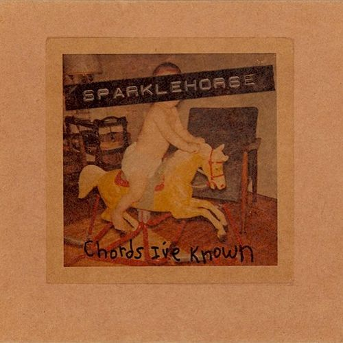 Chords I've Known by Sparklehorse