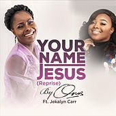 Your Name Jesus (Reprise) [feat. Jekalyn Carr] by Onos