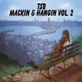 Mackin' and Hangin', Vol. 2 de TSB