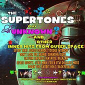 Unknown and Other Hits from Outer Space by The Supertones