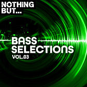 Nothing But... Bass Selections, Vol. 03 - EP de Various Artists